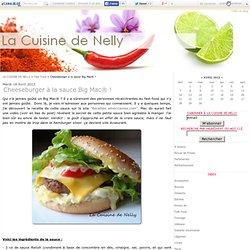Cheeseburger à la sauce Big Mac® ! - LA CUISINE DE NELLY