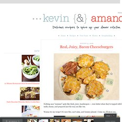 Real, Juicy, Bacon Cheeseburgers | Kevin & Amanda's Recipes - StumbleUpon