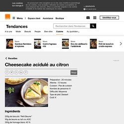 Cheesecake acidulé au citron sur Orange Tendances