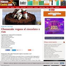 Cheesecake vegana al cioccolato e rum - Ricetta (vegana) su AdessoCucina.com