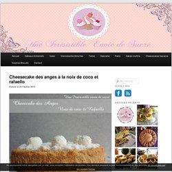 Cheesecake des anges à la noix de coco et rafaello -