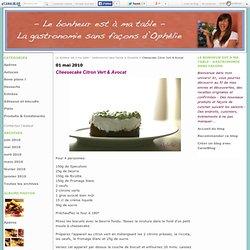 Cheesecake Citron Vert & Avocat - Le bonheur est à ma table - Gastronomie sans façons