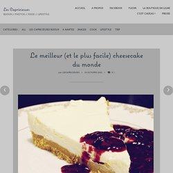 Le meilleur (et le plus facile) cheesecake du monde – Les Capricieuses