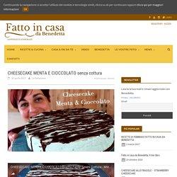 CHEESECAKE MENTA E CIOCCOLATO RICETTA FACILE