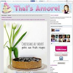 Cheesecake sans cuisson au yaourt, gelée aux fruits rouges et une belle rencontre