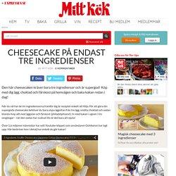 Cheesecake på endast tre ingredienser