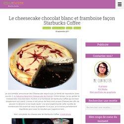 Recette de cheesecake au chocolat blanc et framboises façon Starbucks Coffee