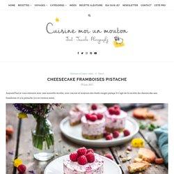 Cheesecake framboises pistache