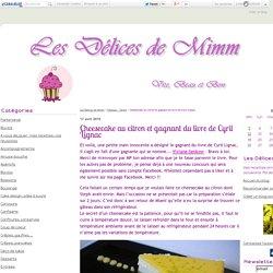 Cheesecake au citron et gagnant du livre de Cyril Lignac