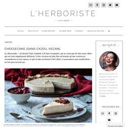 Cheesecake (sans cajou, vegan) - L'Herboriste, cuisine végétale