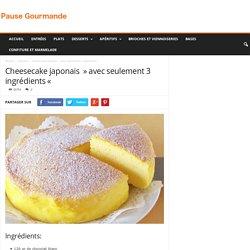 """Cheesecake japonais """" avec seulement 3 ingrédients """""""