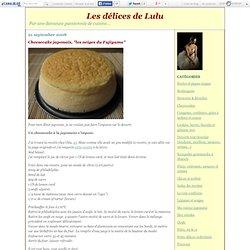 """Cheesecake japonais, """"les neiges du Fujiyama"""" - Les délices de Lulu"""