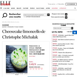 Cheesecake limoncello de Christophe Michalak pour 6 personnes