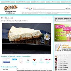 Cheesecake coco, recette Dukan PP par mylilounette