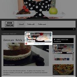 Cheesecake Nutella et Oreo - Tricher sucré - Jour de Triche