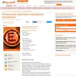 Cheesecake spéculoos mascarpone philadelphia : Recette de Cheesecake spéculoos mascarpone philadelphia