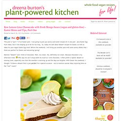 Raw Lemon-Lime Cheesecake with Fresh Mango Sauce (vegan and gluten-free) – Easter Menu and Tips, Part One