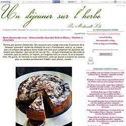 Best cheesecake ever : Stracciatella chocolat Noir et Blanc / Marbré 2 chocolats - Un déjeuner sur l'herbe