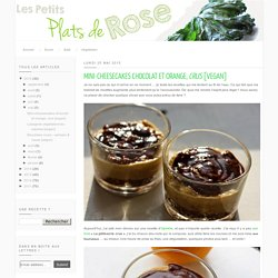 Les petits plats de Rose: Mini-cheesecakes chocolat et orange, crus [vegan]