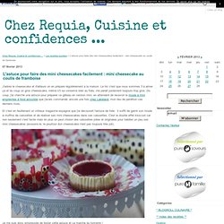 L'astuce pour faire des mini cheesecakes facilement : mini cheesecake au coulis de framboise