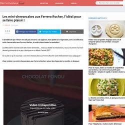 Les mini-cheesecakes aux Ferrero Rocher, l'idéal pour se faire plaisir!
