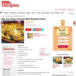 Mac and Texas Cheeses With Roasted Chiles Recipe