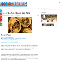 Cheesy Beef and Bacon Egg Rolls - Cool Home Recipes