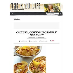 cheesy, oozy guacamole bean dip - The Kind Life - StumbleUpon