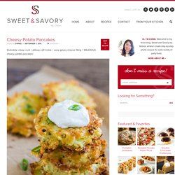 Cheesy Potato Pancakes ~Sweet & Savory by Shinee