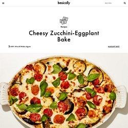 Cheesy Zucchini-Eggplant Bake Recipe