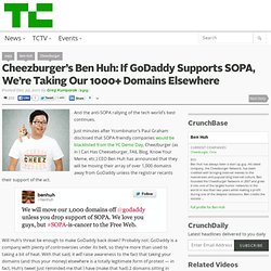Cheezburger's Ben Huh: If GoDaddy Supports SOPA, We're Taking Our 1000+ Domains Elsewhere