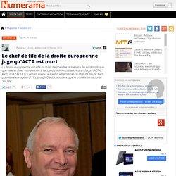 Le chef de file de la droite européenne juge qu'ACTA est mort