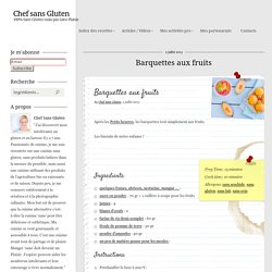 Chef sans Gluten - Barquettes aux fruits