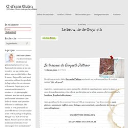 Chef sans Gluten - Le brownie de Gwyneth