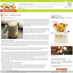 Chefirul – probioticul natural