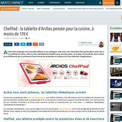 ChefPad : la tablette d'Archos pensée pour la cuisine, à moins de 170 €