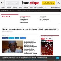 """Cheikh Hamidou Kane : """"Je suis plus un témoin qu'un écrivain"""""""