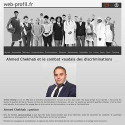 Ahmed Chekhab et le combat vaudais des discriminations