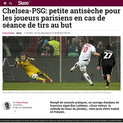 Chelsea-PSG: petite antisèche pour les joueurs parisiens en cas de séance de tirs au but