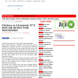 Chelsea vs Liverpool: IT'S WIN OR BURST FOR MOURINHO