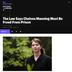The Law Says Chelsea Manning Must Be Freed From Prison
