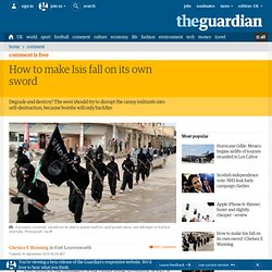 How to make Isis fall on its own sword