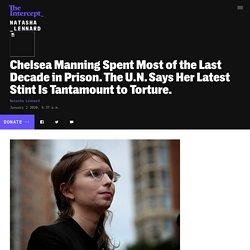 U.N. Letter: Chelsea Manning's Imprisonment Is Torture