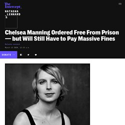Chelsea Manning Ordered Free From Prison