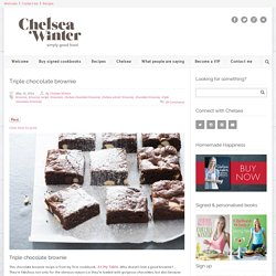ChelseaWinter.co.nz Triple chocolate brownie - ChelseaWinter.co.nz