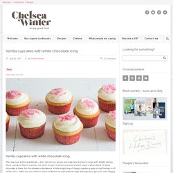 ChelseaWinter.co.nz Vanilla cupcakes with white chocolate icing - ChelseaWinter.co.nz