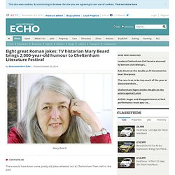 Eight great Roman jokes: TV historian Mary Beard brings 2,000-year-old humour to Cheltenham Literature Festival
