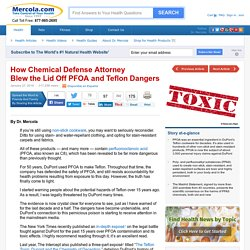 Chemical Defense Attorney Exposes PFOA and Teflon Dangers