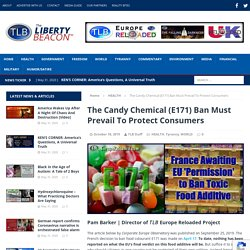 The Candy Chemical (E171) Ban Must Prevail To Protect Consumers