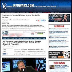 » Gov't Secret Chemical Warfare Against The Public Exposed Alex Jones